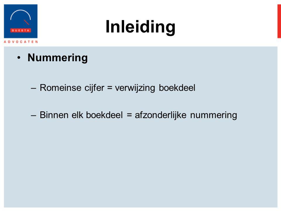 Inleiding Nummering Romeinse cijfer = verwijzing boekdeel