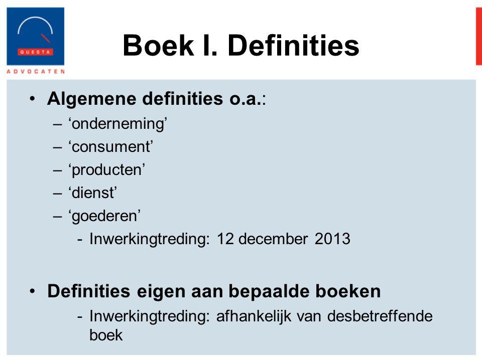 Boek I. Definities Algemene definities o.a.:
