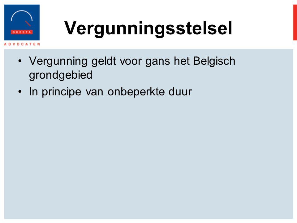 Vergunningsstelsel Vergunning geldt voor gans het Belgisch grondgebied