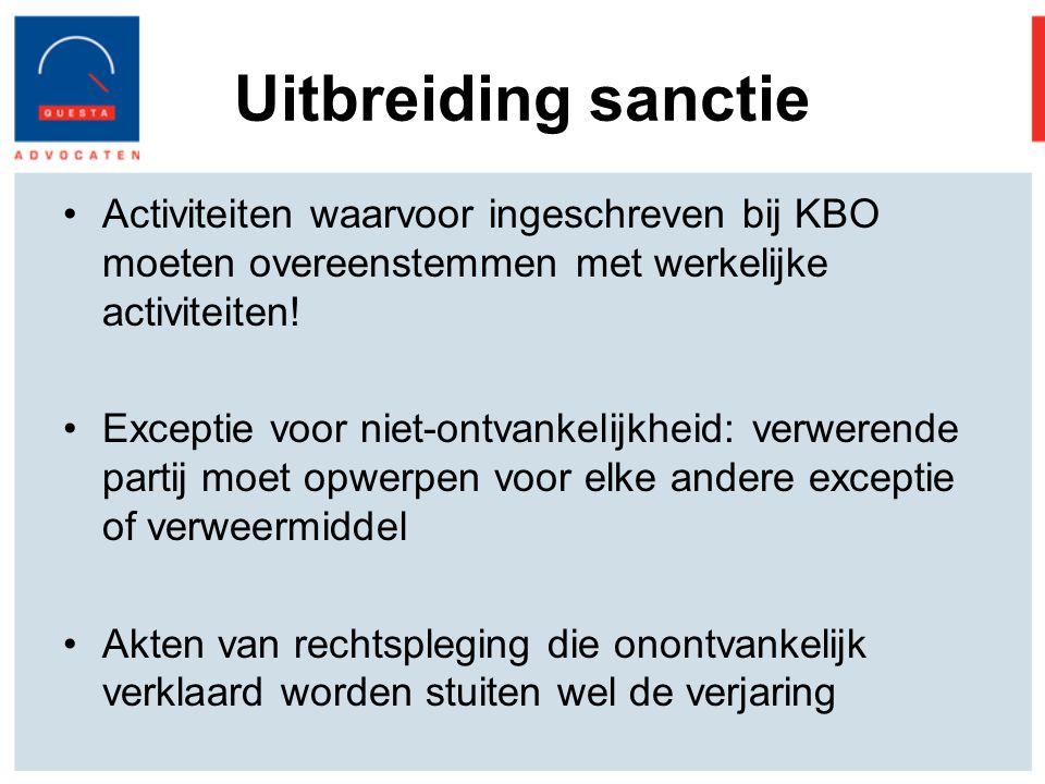 Uitbreiding sanctie Activiteiten waarvoor ingeschreven bij KBO moeten overeenstemmen met werkelijke activiteiten!