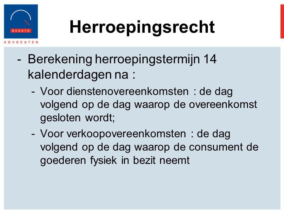 Herroepingsrecht Berekening herroepingstermijn 14 kalenderdagen na :