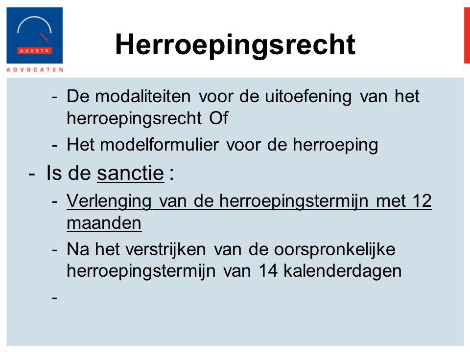 Herroepingsrecht Is de sanctie :