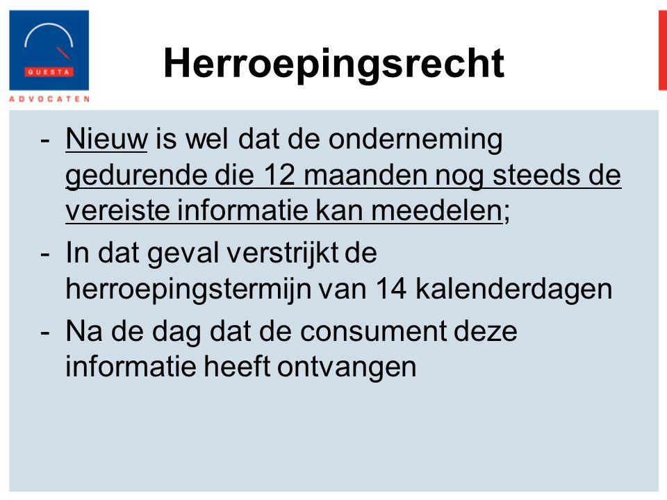 Herroepingsrecht Nieuw is wel dat de onderneming gedurende die 12 maanden nog steeds de vereiste informatie kan meedelen;