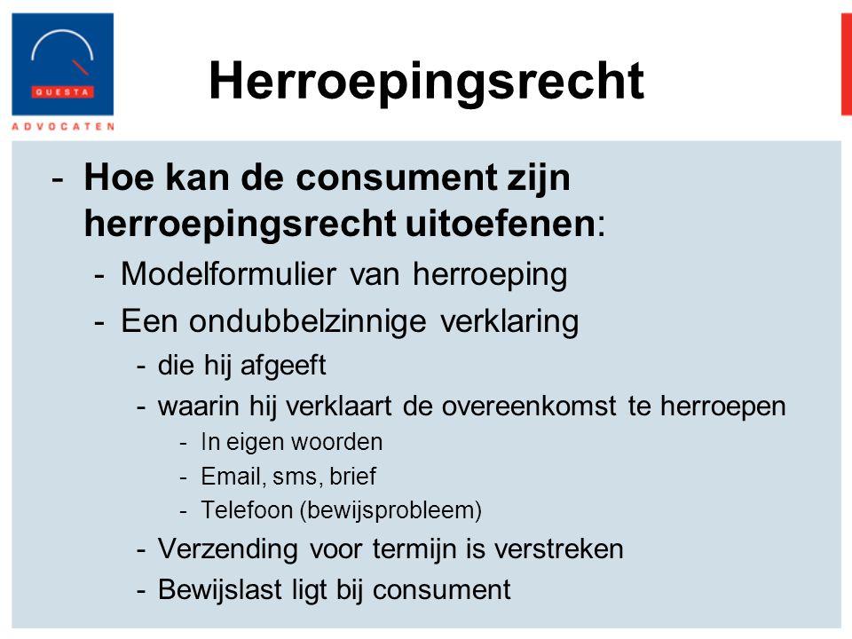 Herroepingsrecht Hoe kan de consument zijn herroepingsrecht uitoefenen: Modelformulier van herroeping.