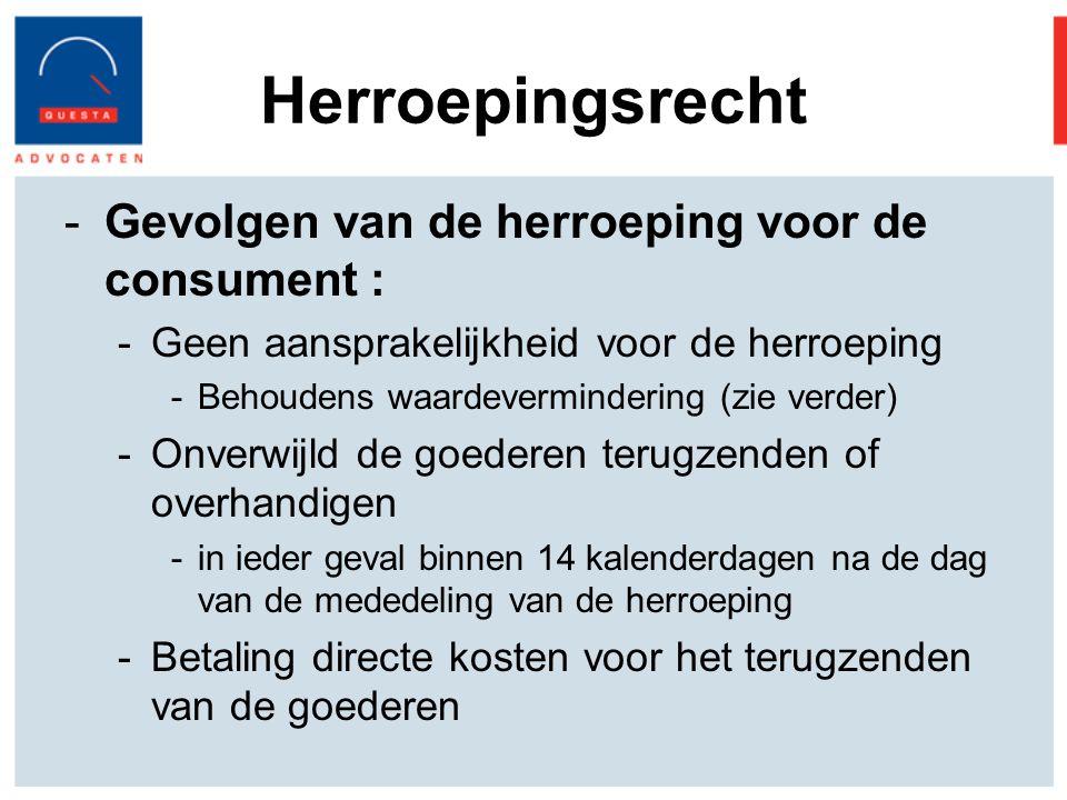 Herroepingsrecht Gevolgen van de herroeping voor de consument :