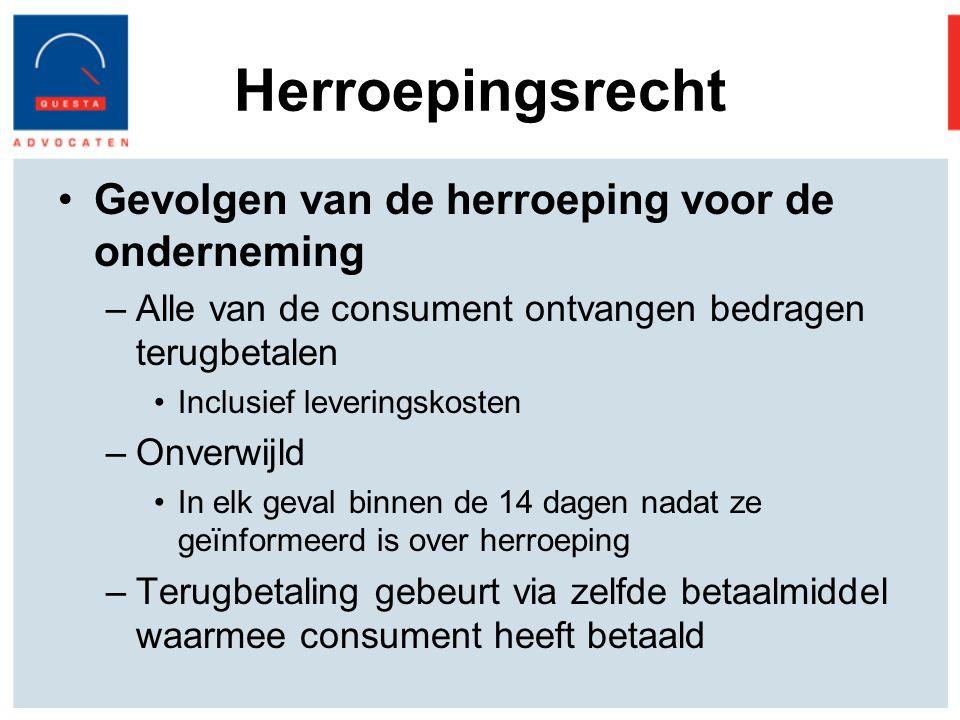 Herroepingsrecht Gevolgen van de herroeping voor de onderneming