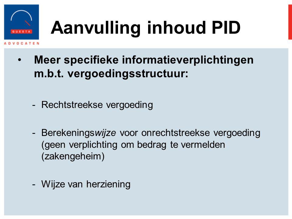 Aanvulling inhoud PID Meer specifieke informatieverplichtingen m.b.t. vergoedingsstructuur: Rechtstreekse vergoeding.