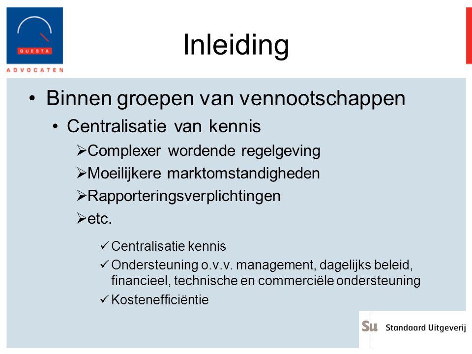 Inleiding Binnen groepen van vennootschappen Centralisatie van kennis