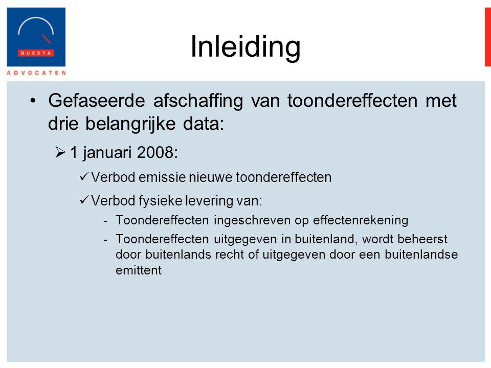 Inleiding Gefaseerde afschaffing van toondereffecten met drie belangrijke data: 1 januari 2008: Verbod emissie nieuwe toondereffecten.