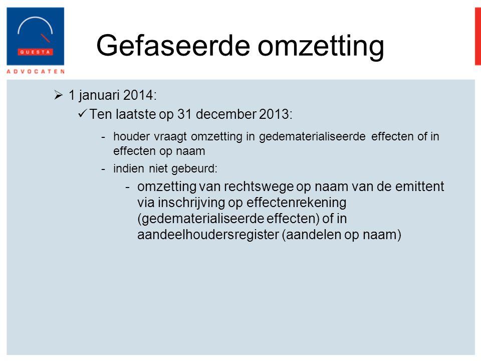 Gefaseerde omzetting 1 januari 2014: Ten laatste op 31 december 2013: