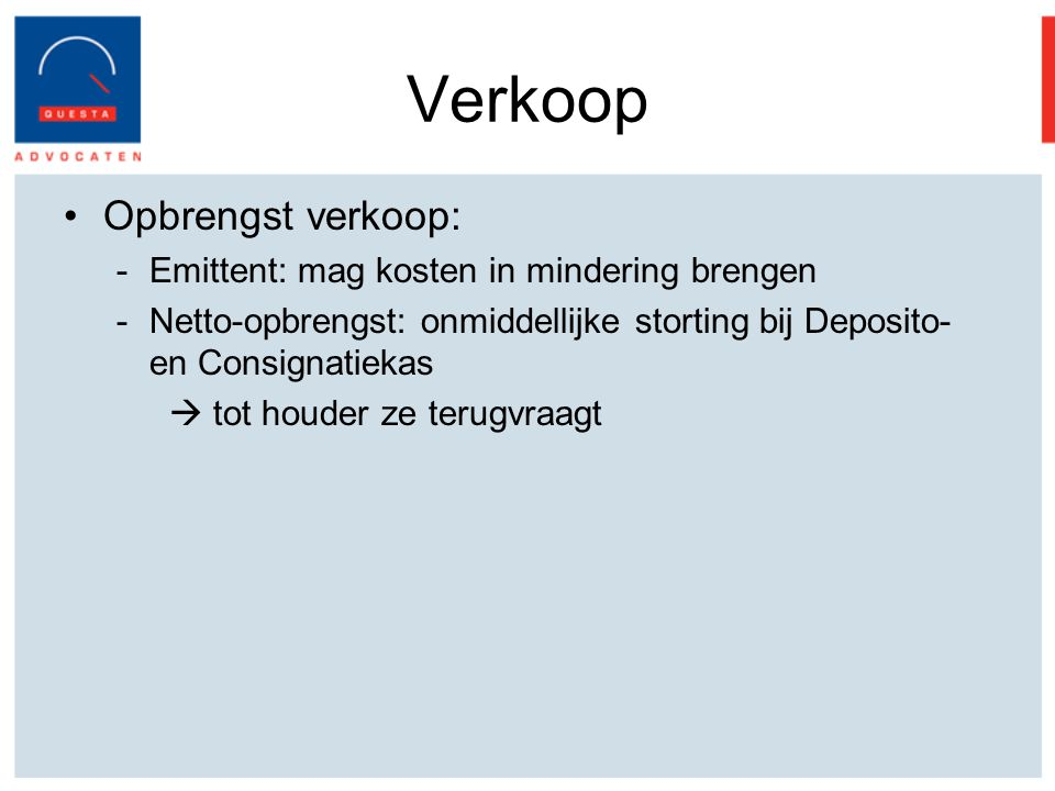 Verkoop Opbrengst verkoop: Emittent: mag kosten in mindering brengen