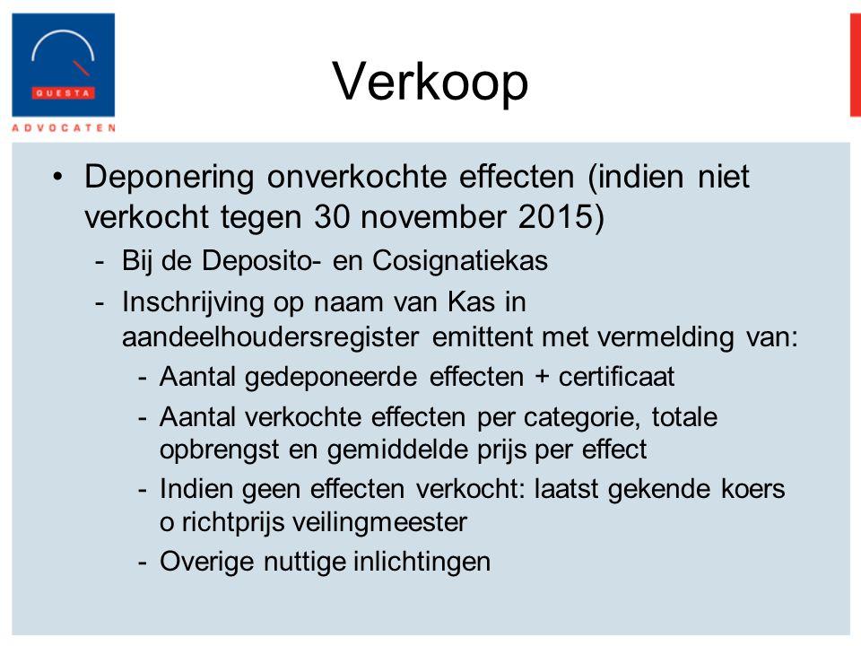 Verkoop Deponering onverkochte effecten (indien niet verkocht tegen 30 november 2015) Bij de Deposito- en Cosignatiekas.