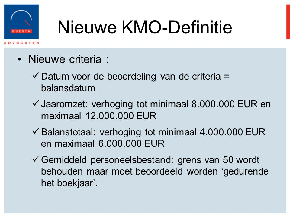 Nieuwe KMO-Definitie Nieuwe criteria :