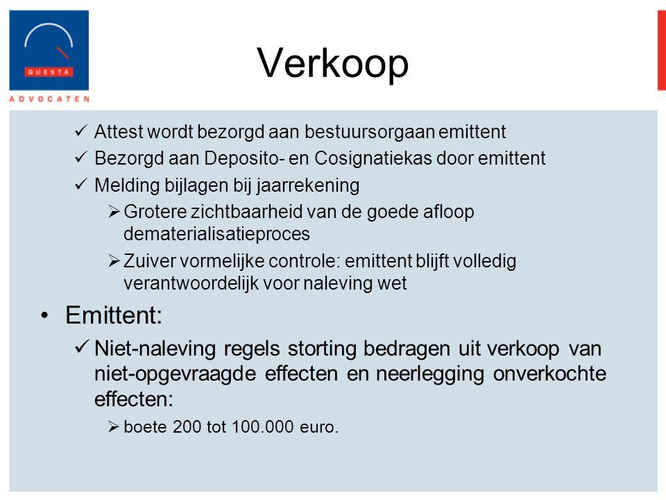 Verkoop Attest wordt bezorgd aan bestuursorgaan emittent. Bezorgd aan Deposito- en Cosignatiekas door emittent.