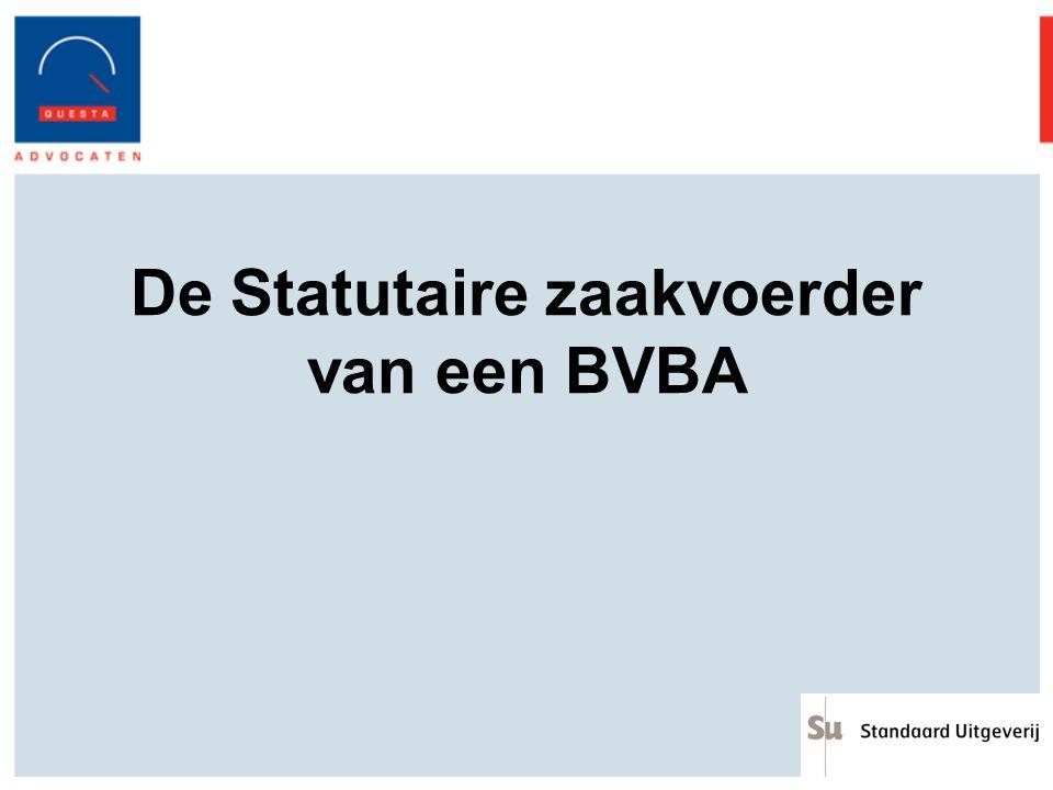 De Statutaire zaakvoerder van een BVBA