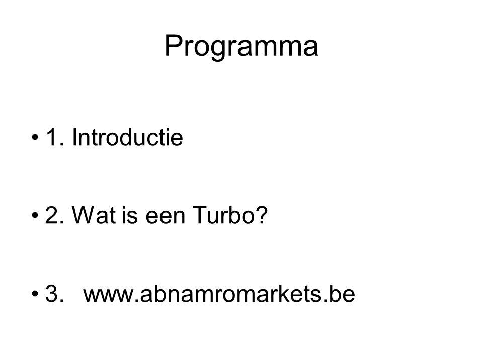 Programma 1. Introductie 2. Wat is een Turbo 3. www.abnamromarkets.be