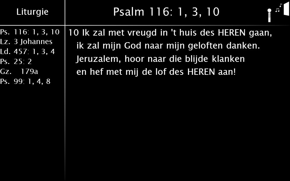 Psalm 116: 1, 3, 10