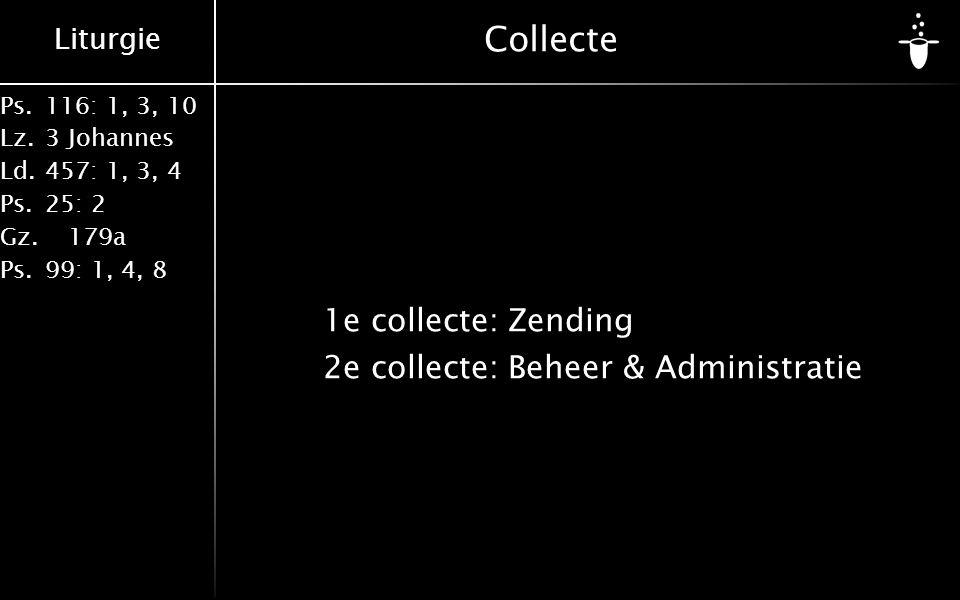 Collecte 1e collecte: Zending 2e collecte: Beheer & Administratie
