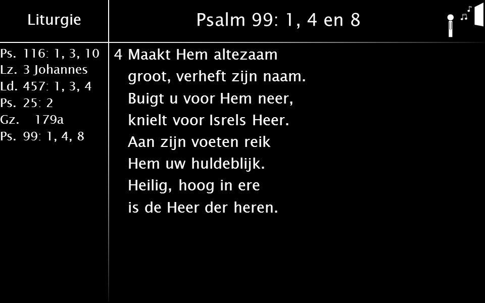 Psalm 99: 1, 4 en 8