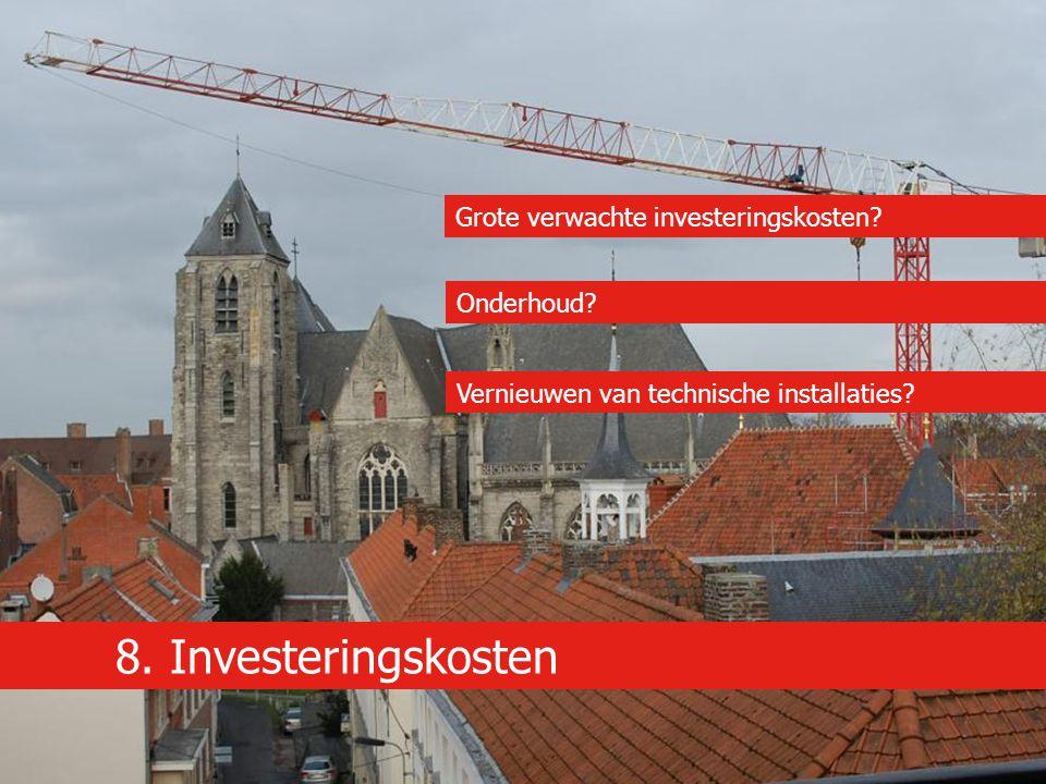 8. Investeringskosten Grote verwachte investeringskosten Onderhoud