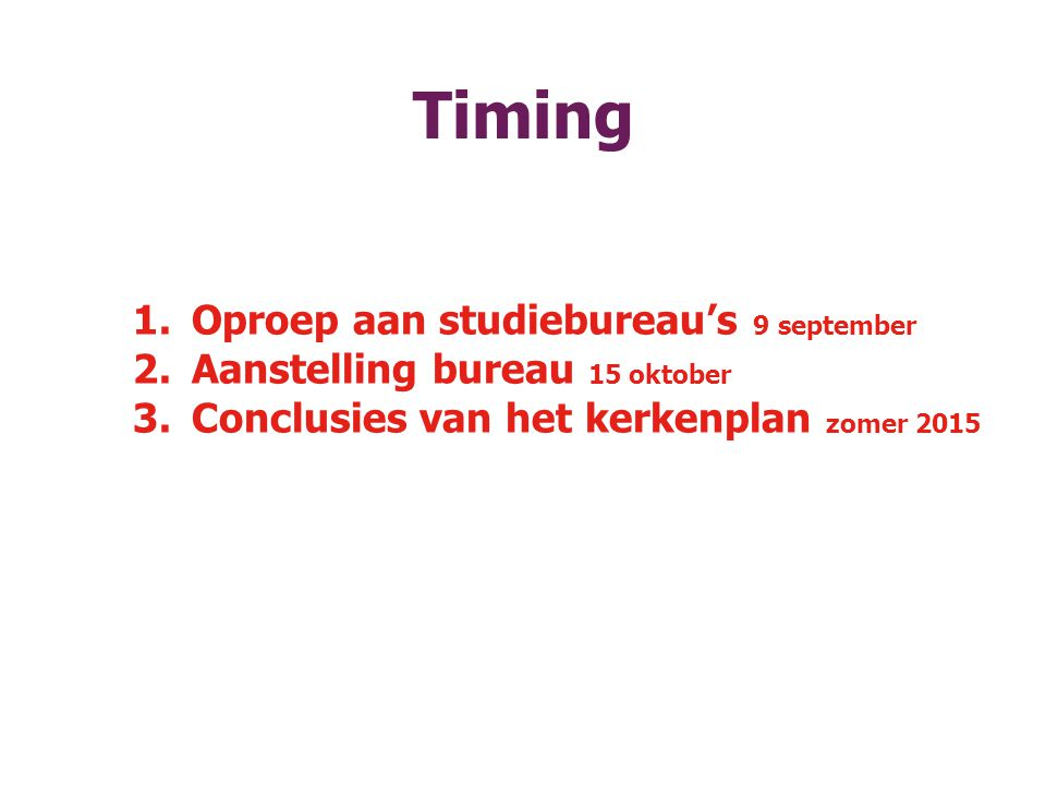 Timing Oproep aan studiebureau's 9 september