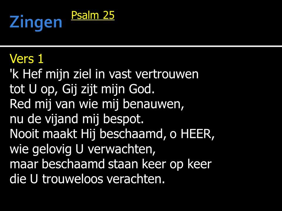 Zingen Vers 1 k Hef mijn ziel in vast vertrouwen