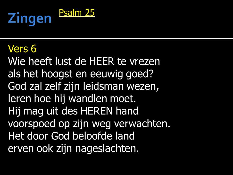 Zingen Vers 6 Wie heeft lust de HEER te vrezen
