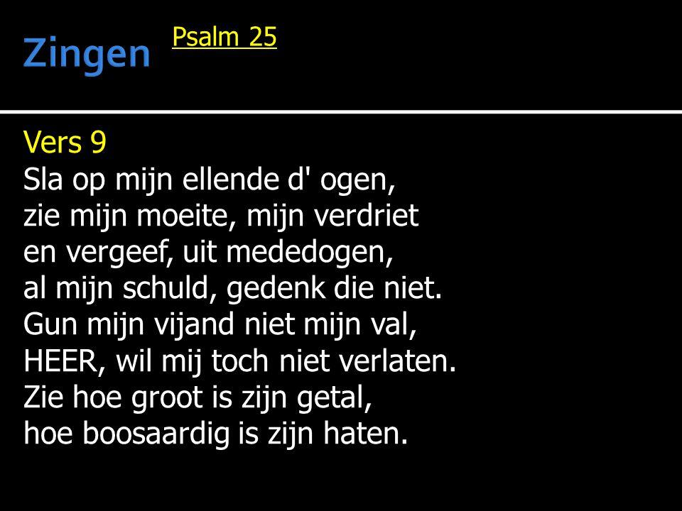 Zingen Vers 9 Sla op mijn ellende d ogen,