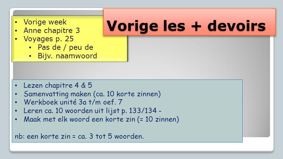 Vorige les + devoirs Vorige week Anne chapitre 3 Voyages p. 25
