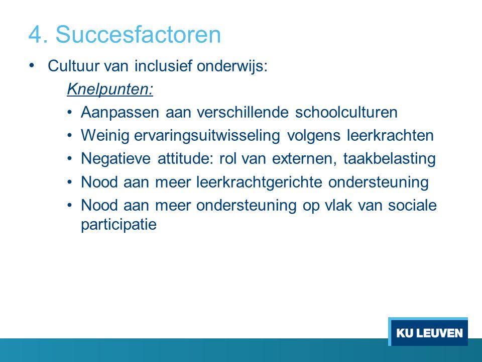 4. Succesfactoren Cultuur van inclusief onderwijs: Knelpunten: