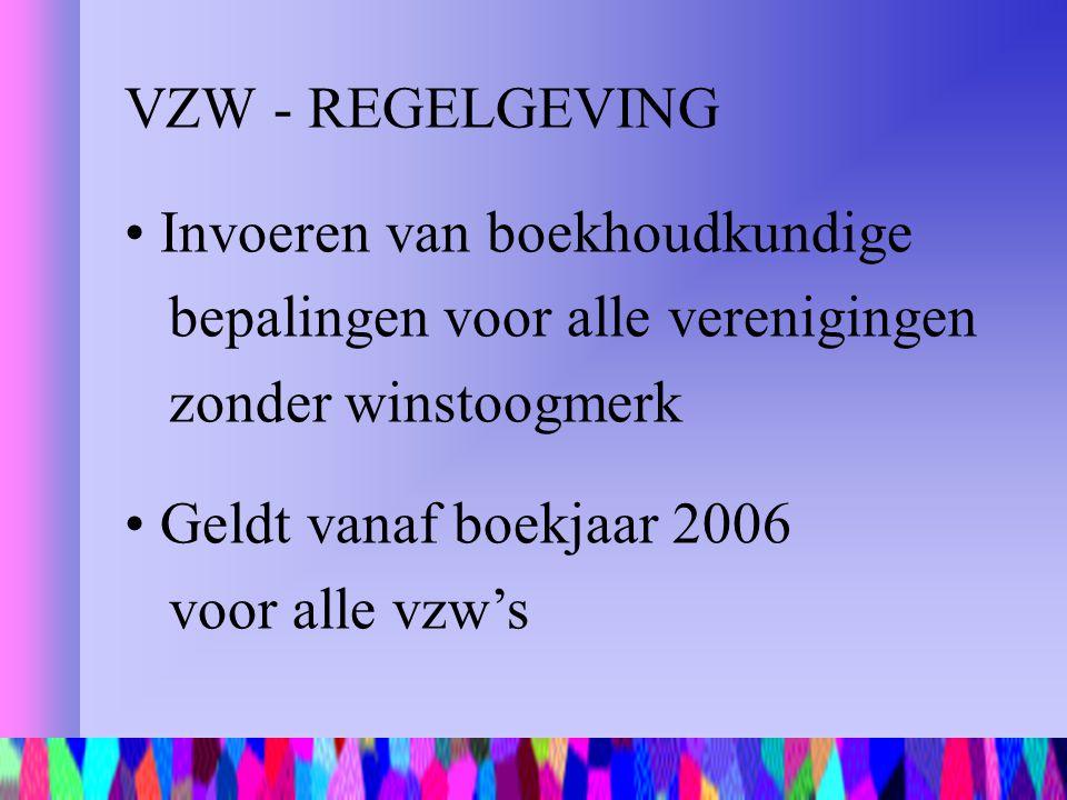 VZW - REGELGEVING Invoeren van boekhoudkundige bepalingen voor alle verenigingen zonder winstoogmerk.