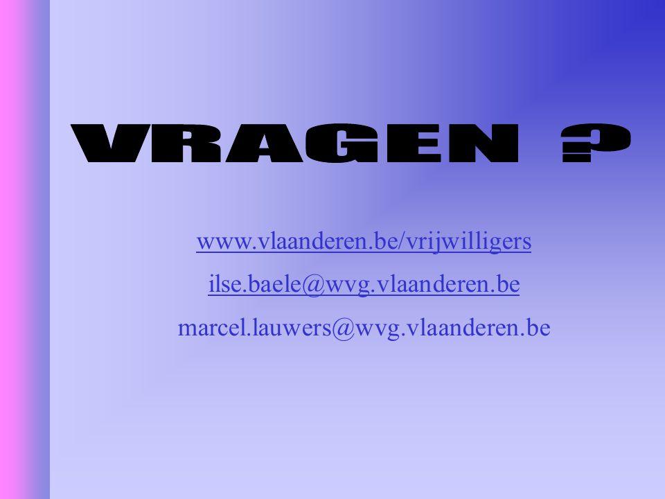 VRAGEN www.vlaanderen.be/vrijwilligers ilse.baele@wvg.vlaanderen.be