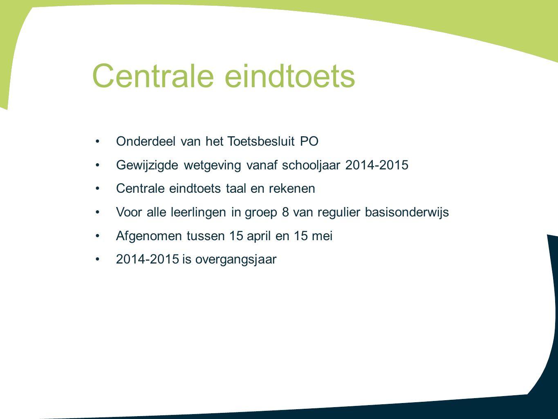Centrale eindtoets Onderdeel van het Toetsbesluit PO