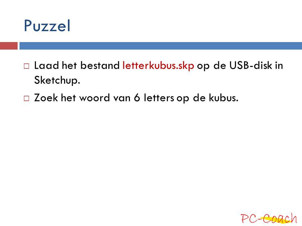Puzzel Laad het bestand letterkubus.skp op de USB-disk in Sketchup.