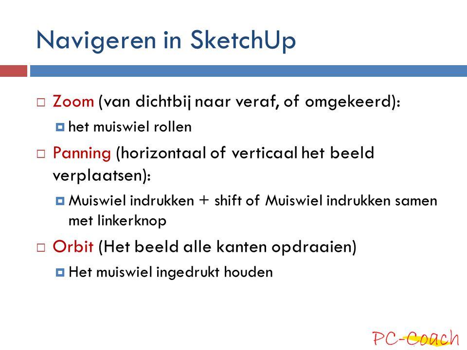 Navigeren in SketchUp Zoom (van dichtbij naar veraf, of omgekeerd):