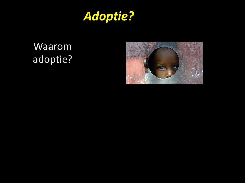 Adoptie Waarom adoptie