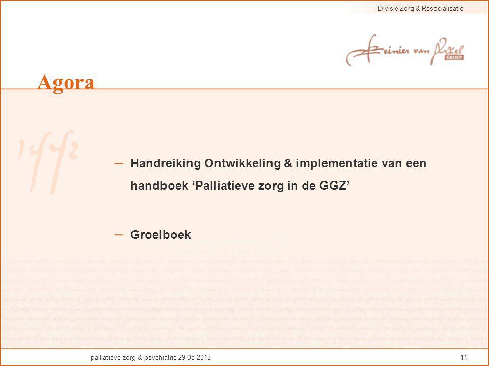 Agora Handreiking Ontwikkeling & implementatie van een handboek 'Palliatieve zorg in de GGZ' Groeiboek.
