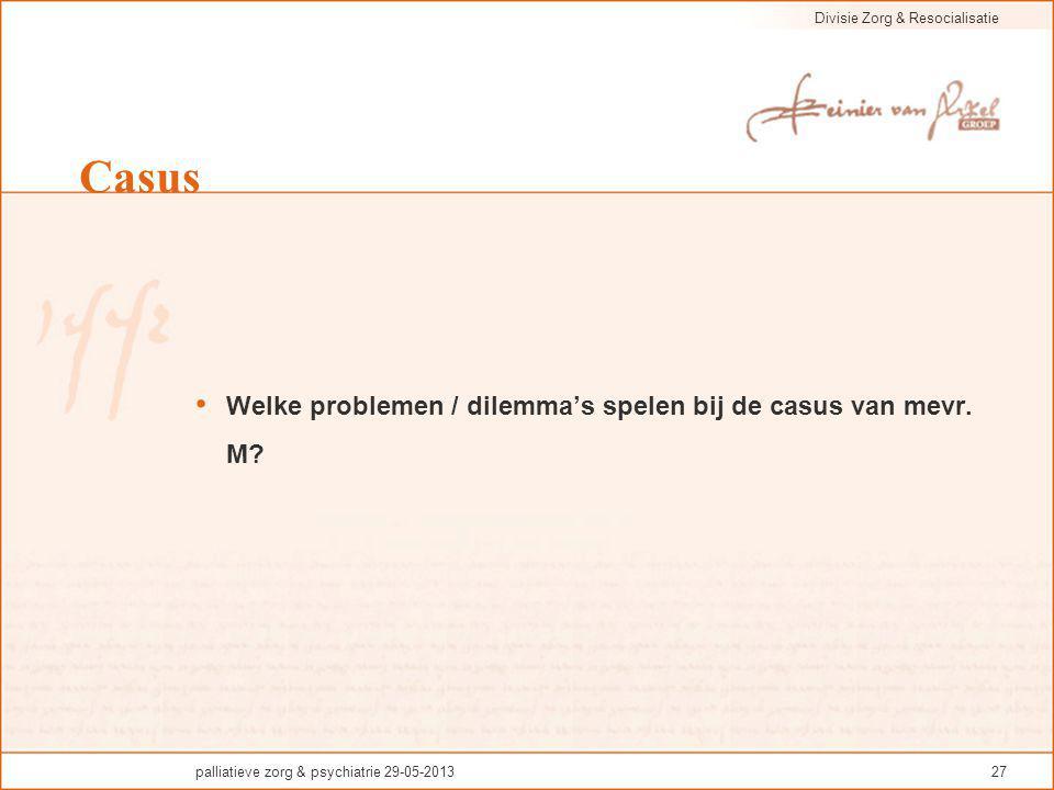 Casus Welke problemen / dilemma's spelen bij de casus van mevr. M