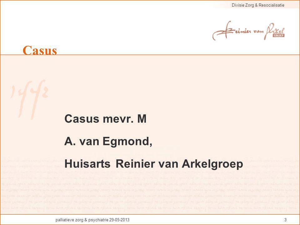 Casus A. van Egmond, Huisarts Reinier van Arkelgroep Casus mevr. M