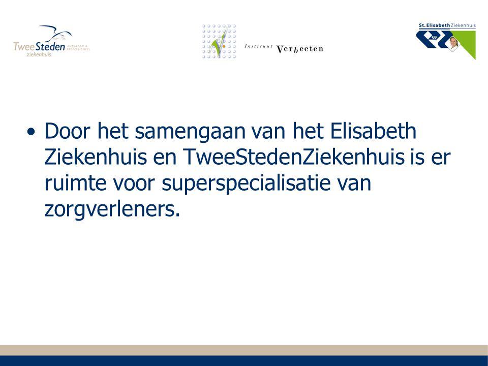 Door het samengaan van het Elisabeth Ziekenhuis en TweeStedenZiekenhuis is er ruimte voor superspecialisatie van zorgverleners.