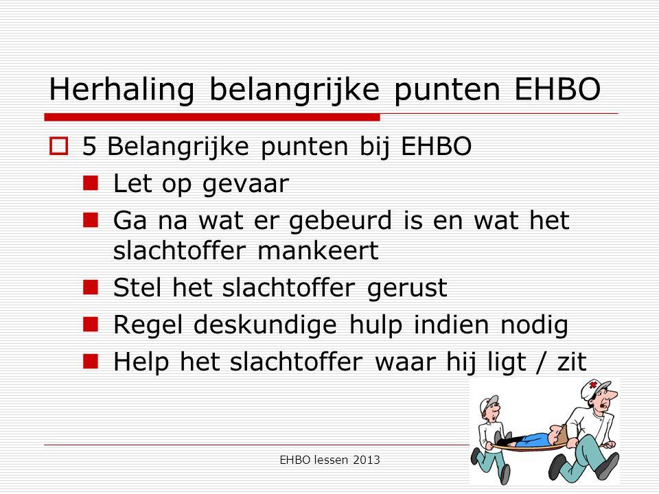 Herhaling belangrijke punten EHBO
