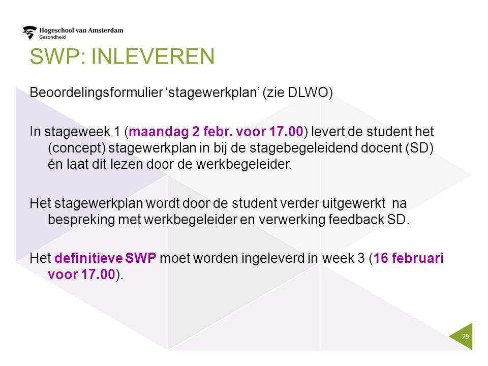 SWP: inleveren Beoordelingsformulier 'stagewerkplan' (zie DLWO)
