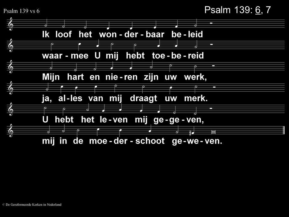 Psalm 139: 6, 7