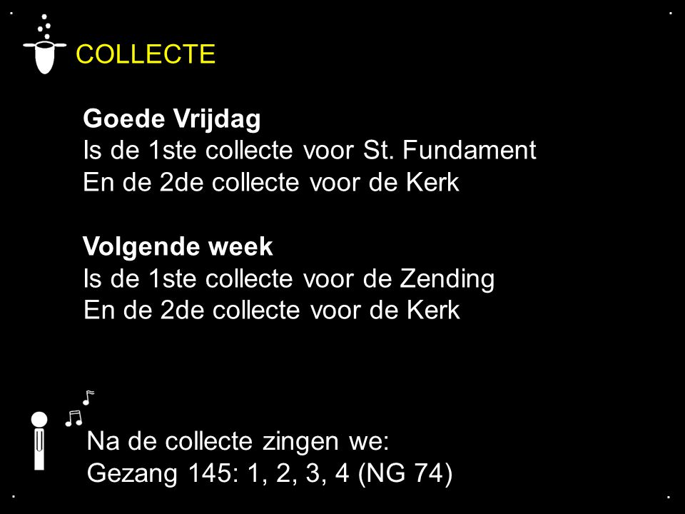 COLLECTE Goede Vrijdag Is de 1ste collecte voor St. Fundament