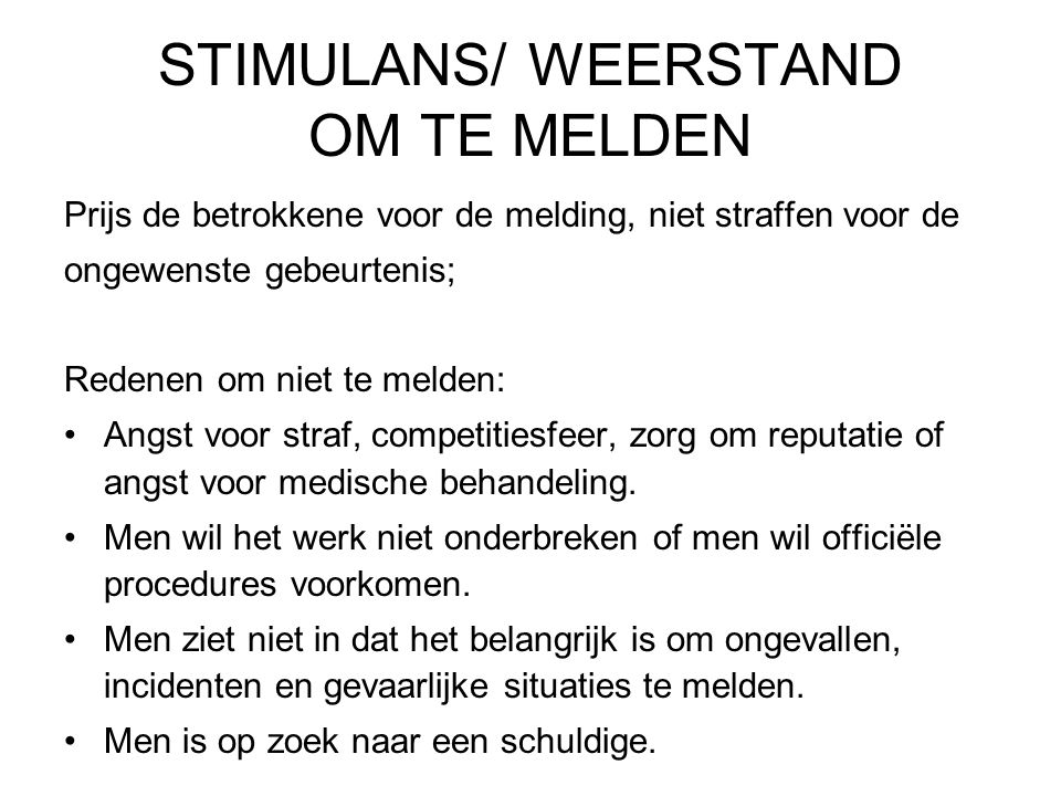 STIMULANS/ WEERSTAND OM TE MELDEN