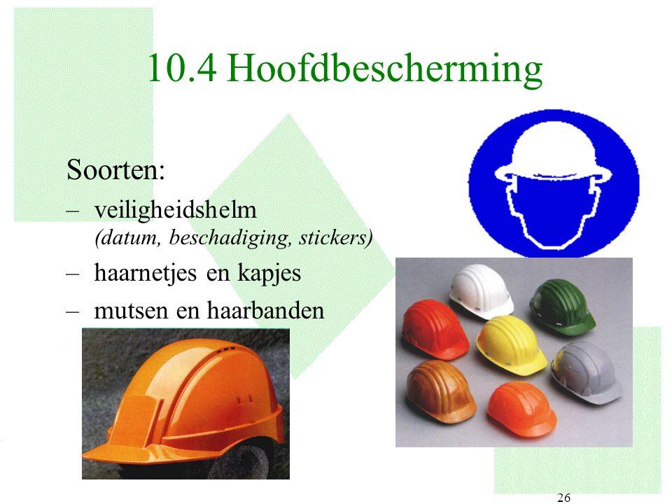 10.4 Hoofdbescherming Soorten: veiligheidshelm