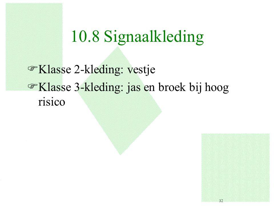 10.8 Signaalkleding Klasse 2-kleding: vestje