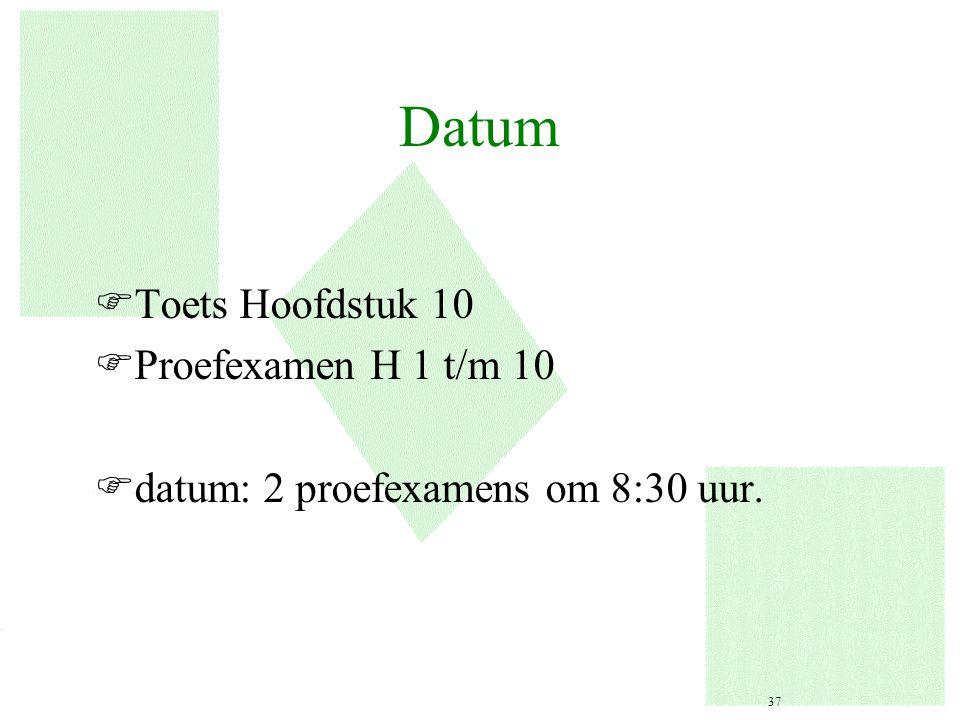 Datum Toets Hoofdstuk 10 Proefexamen H 1 t/m 10