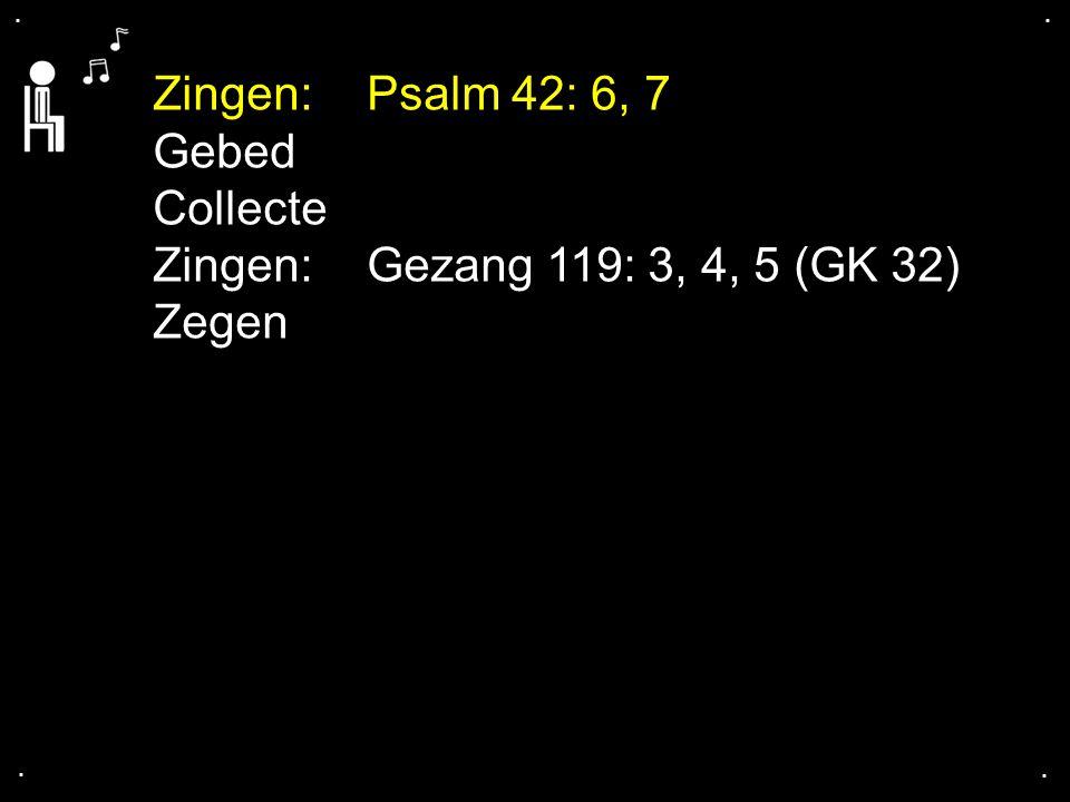 Zingen: Psalm 42: 6, 7 Gebed Collecte