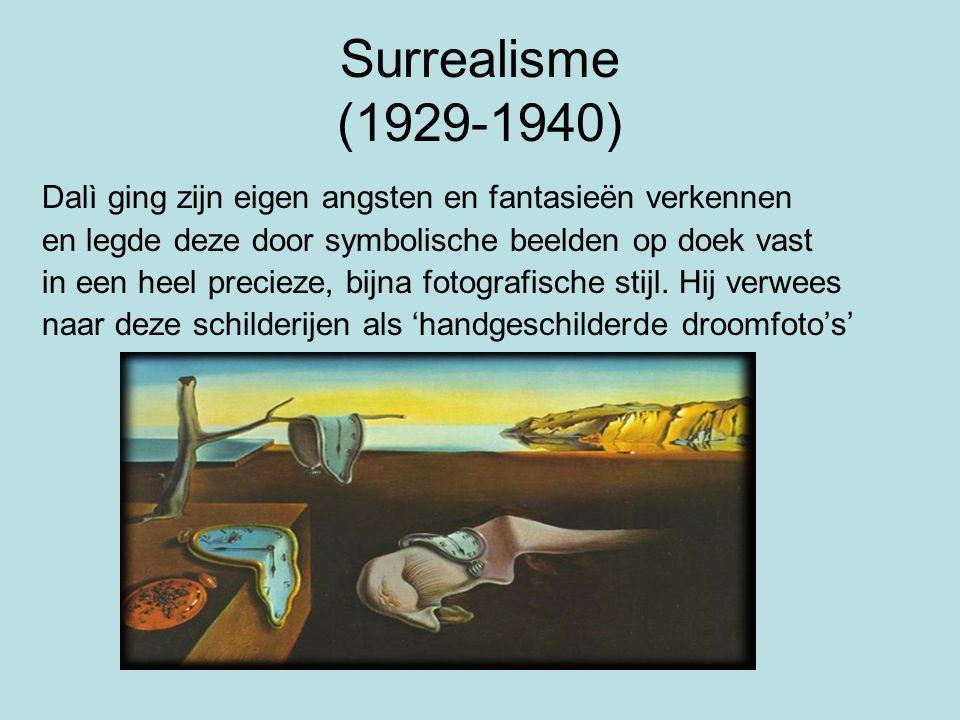 Surrealisme (1929-1940) Dalì ging zijn eigen angsten en fantasieën verkennen. en legde deze door symbolische beelden op doek vast.